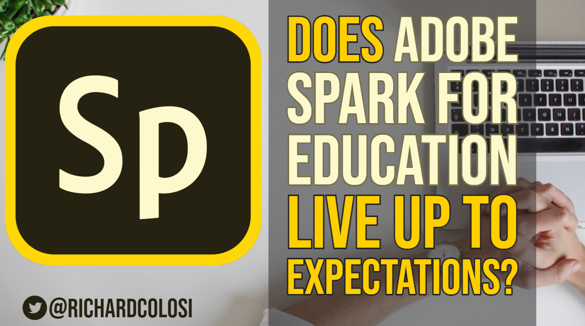 Does Adobe Spark For Education Live Up To Expectations? – RichColosi com