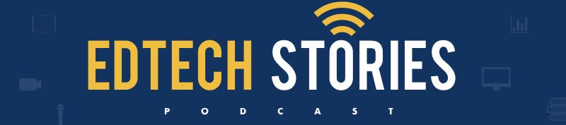 EdTech Stories Podcast